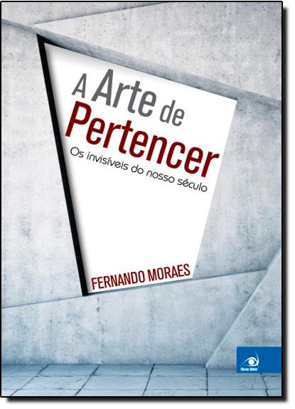 Arte de Pertencer, A, livro de Fernando Moraes