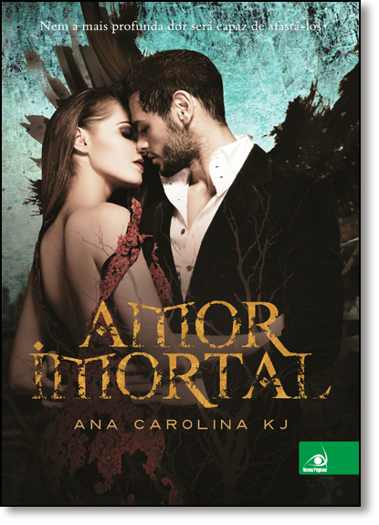 Amor Imortal, livro de Ana Carolina KJ