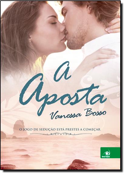 Aposta, A, livro de Vanessa Bosso