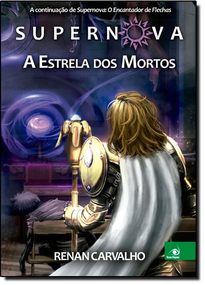 Supernova: A Estrela dos Mortos - Vol.2, livro de Renan Carvalho
