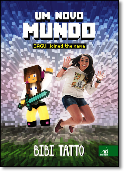Novo Mundo, Um: Gagui Joined the Game - Vol.1, livro de Bibi Tatto
