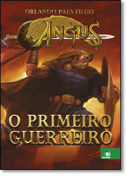 Angus: O Primeiro Guerreiro, livro de Orlando Paes Filho