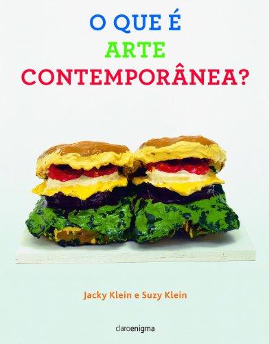 O QUE É ARTE CONTEMPORÂNEA?, livro de Jacky Klein e Suzy Klein