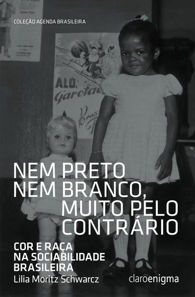 NEM PRETO NEM BRANCO MUITO PELO CONTRÁRIO, livro de Lilia Moritz Schwarcz