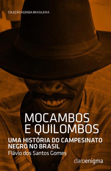 MOCAMBOS E QUILOMBOS - Uma história do campesinato negro no Brasil, livro de Flávio dos Santos Gomes