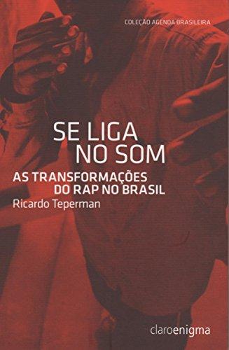 Se liga no som - As transformações do rap no Brasil, livro de Ricardo Teperman