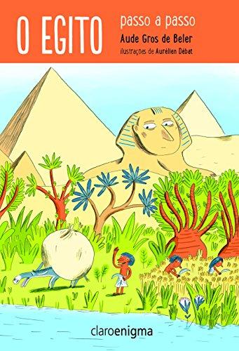 O Egito Antigo Passo a Passo, livro de Aude Gros de Beler