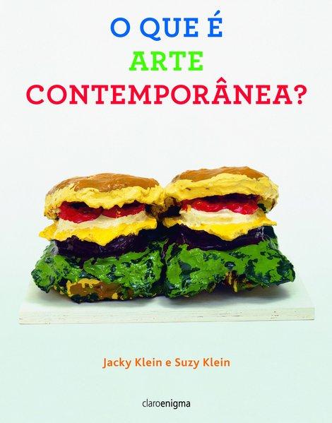 O que é arte contemporânea?, livro de Jacky Klein, Suzy Klein