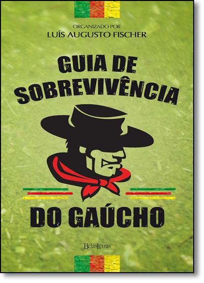 Guia de Sobrevivência do Gaúcho, livro de Luís Augusto Fischer