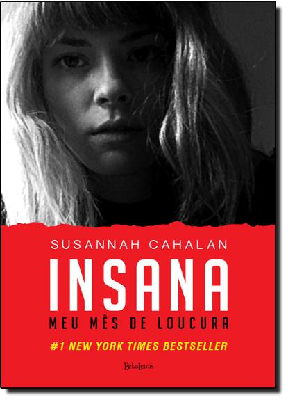 Insana: Meu Mês de Loucura, livro de Susannah Cahalan