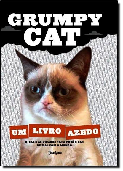 Grumpy Cat: Um Livro Azedo, livro de Belas Letras