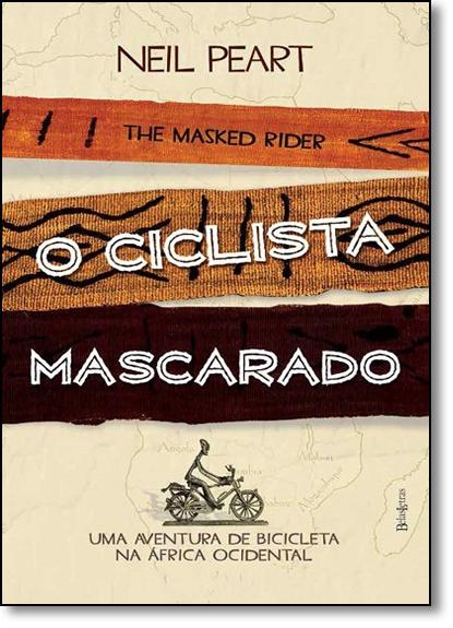 Ciclista Mascarado, O, livro de Neil Peart