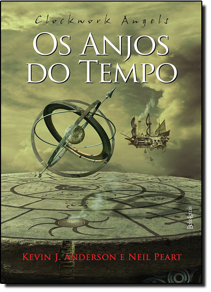 Clockwork Angels: Os Anjos do Tempo - Brochura, livro de Felipe Henrique Monteiro Oliveira