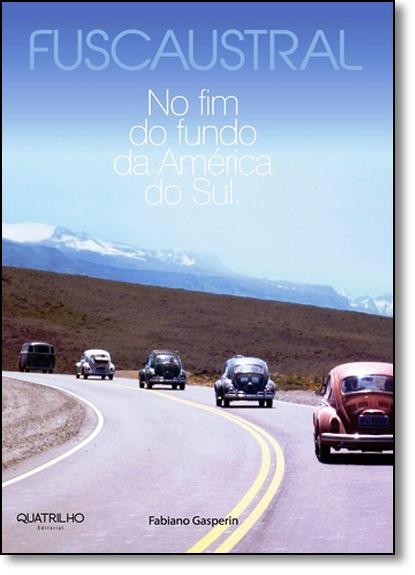 Fuscaustral: No Fim do Fundo da América do Sul, livro de Fabiano Gasperin