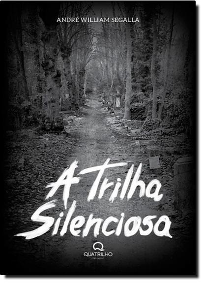 Trilha Silenciosa, A, livro de André William Segalla
