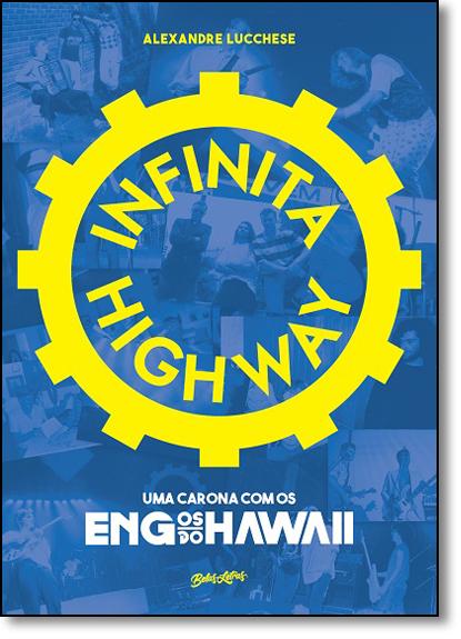 Infinita Highway: Uma Carona com os Engenheiros do Hawaii, livro de Alexandre Lucchese
