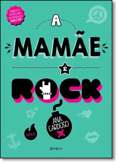 Mamãe É Rock, A, livro de Ana Cardoso
