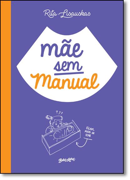 Mãe Sem Manual, livro de Rita Lisauskas