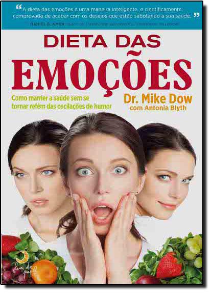 Dieta das Emoções, livro de Mike Dow | Antonia Blyth