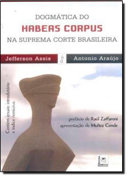 Dogmática do Hábeas Corpus na Suprema Corte Brasileira, livro de Jefferson Assis