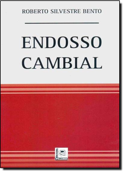 Endosso Cambial, livro de Roberto Silvestre Bento