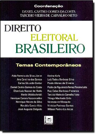 Direito Eleitoral Brasileiro: Temas Contemporâneos, livro de Daniel Castro Gomes da Costa