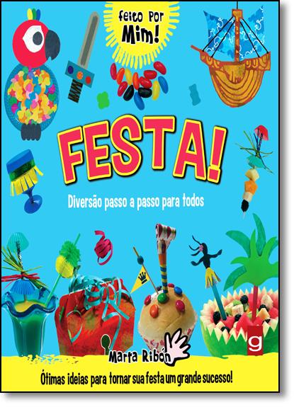 FESTA: DIVERSÃO PASSO A PASSO PARA TODOS, livro de Marta Ribón