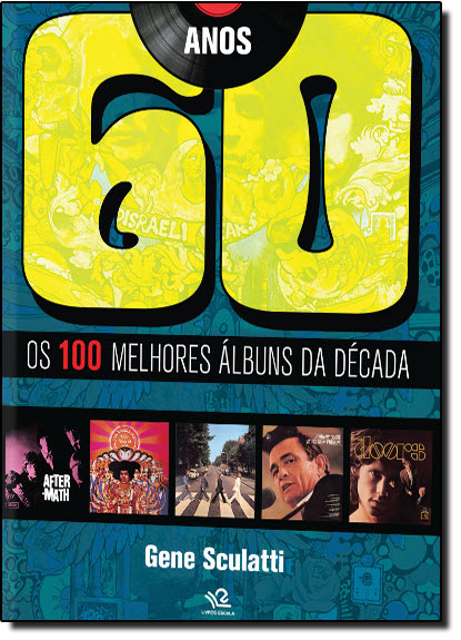 Anos 60: os 100 Melhores Álbuns da Década, livro de Gene Sculatti