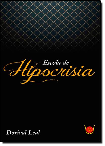 Escola de Hipocrisia, livro de Dorival Leal