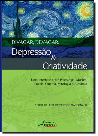 Divagar Devagar: Depressão e  Criatividade, livro de Yedda Helena Raynsford MacDonald