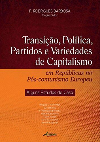 Transição, Política, Partidos e Variedades de Capitalismo em Repúblicas no Pós-comunismo Europeu, livro de Flávio Rodrigues Barbosa