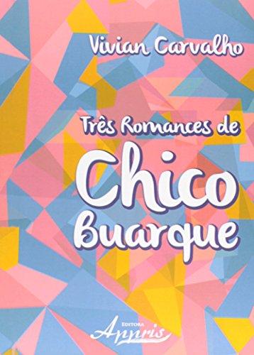Três Romances de Chico Buarque, livro de Vivian Carvalho