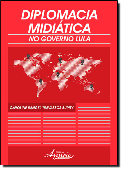 Diplomacia Midiática no Governo Lula, livro de Caroline Rangel Travassos Burity