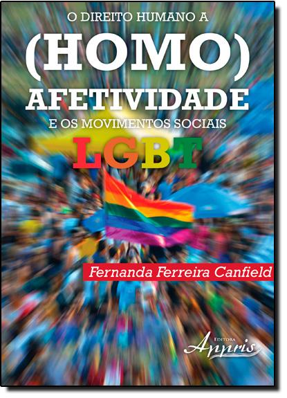 Direito Humano a ( Homo )afetividade e os Movimentos Sociais Lgbt, O, livro de Fernanda Ferreira Canfield
