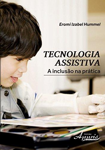 Tecnologia Assistiva: A Inclusão na Prática, livro de Eromi Izabel Hummel