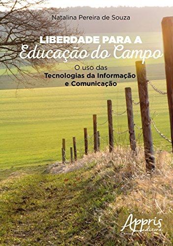 Liberdade Para a Educação do Campo: O Uso das Tecnologias da Informação e Comunicação, livro de Natalina Pereira de Souza