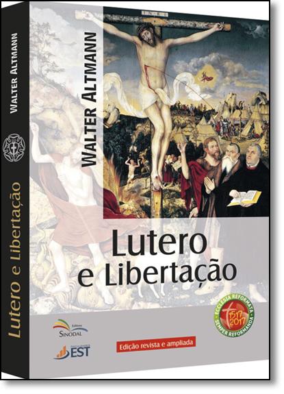 Lutero e Libertação, livro de Walter Altmann