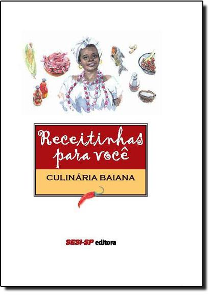 Receitinhas Para Você: Culinária Baiana, livro de Sesi