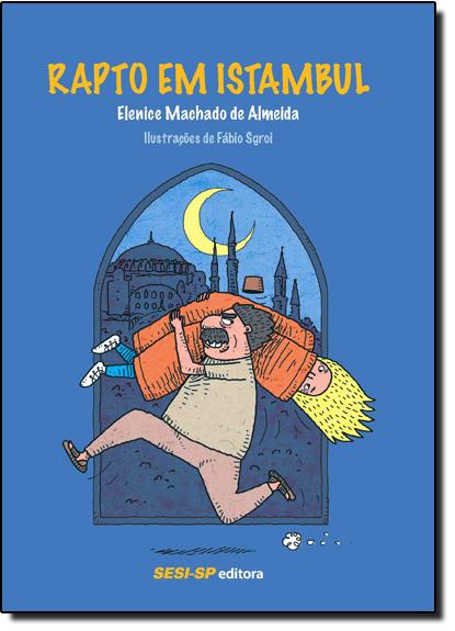 Rapto em Istambul, livro de Elenice Machado de Almeida