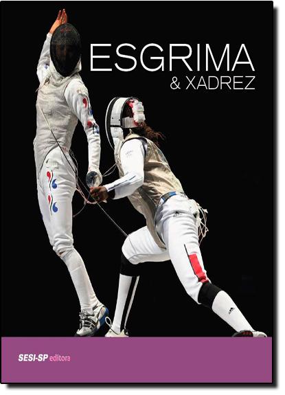 Esgrima & Xadrez, livro de Sesi Sp