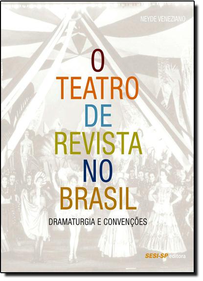Teatro de Revista no Brasil, O: Dramaturgia e Conveções, livro de Neyde Veneziano
