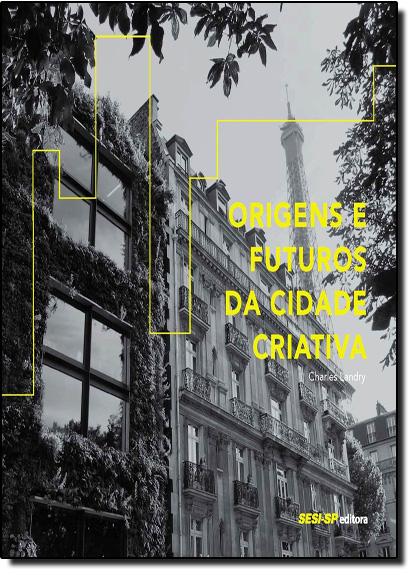 Origens e Futuros da Cidade Criativa, livro de Charles Landry