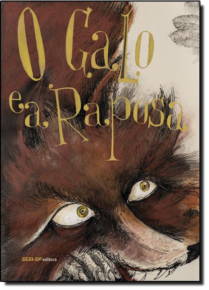 Galo e a Raposa, O - Coleção Quem Lê Sabe Por Quê, livro de Alexandre Camanho