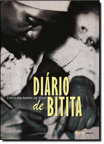 Diário de Bitita - Coleção Memória e Sociedade, livro de Carolina Maria de Jesus
