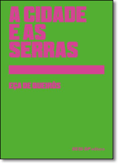 Cidade e as Serras, A - Coleção Clássicos, livro de Eça de Queirós