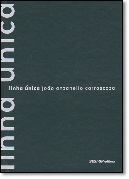 Linha Única, livro de João Anzanello Carrascoza