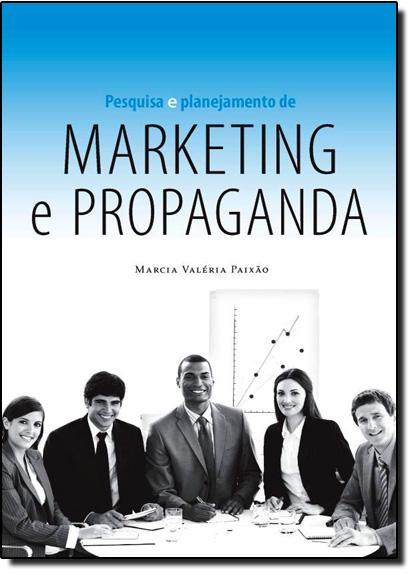 Pesquisa e Planejamento de Marketing e Propaganda, livro de Marcia Valéria Paixão