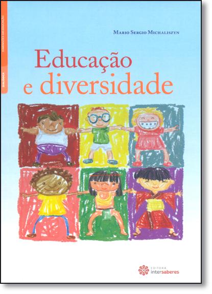 Educação e Diversidade - Série Dimensões da Educação, livro de Mario Sergio Michaliszyn