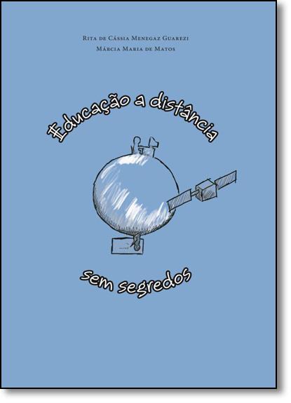 Educação a Distância Sem Segredos, livro de Rita de Cássia Menegaz Guarezi