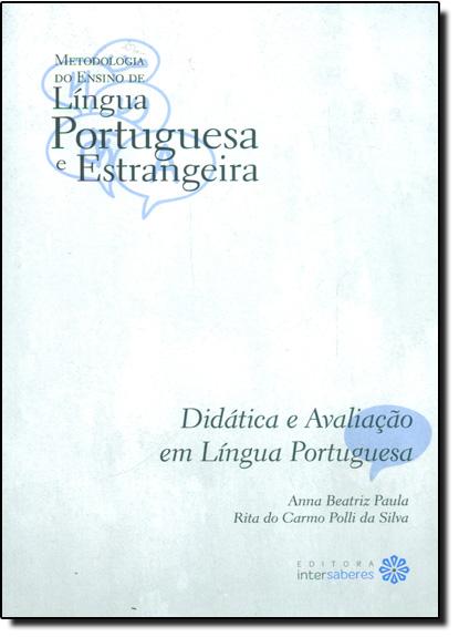 Didática e Avaliação em Língua Portuguesa - Vol.2, livro de Anna Beatriz Paula